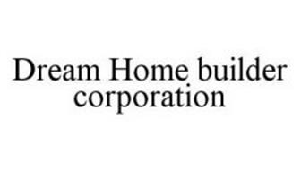 DREAM HOME BUILDER CORPORATION