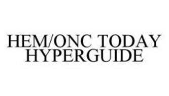 HEM/ONC TODAY HYPERGUIDE