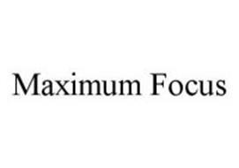 MAXIMUM FOCUS