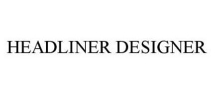HEADLINER DESIGNER