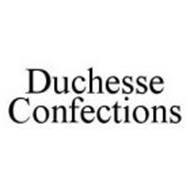 DUCHESSE CONFECTIONS