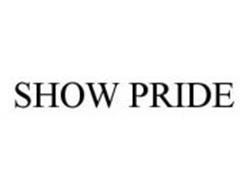 SHOW PRIDE