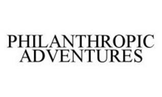 PHILANTHROPIC ADVENTURES