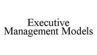 EXECUTIVE MANAGEMENT MODELS