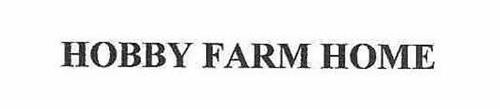 HOBBY FARMS HOME