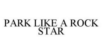 PARK LIKE A ROCK STAR