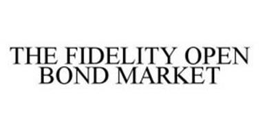 THE FIDELITY OPEN BOND MARKET