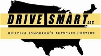 DRIVE SMART LLC BUILDING TOMORROW'S AUTOCARE CENTERS