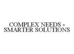 COMPLEX NEEDS - SMARTER SOLUTIONS