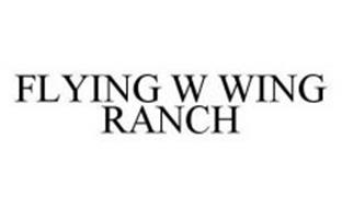 FLYING W WING RANCH