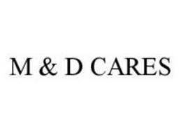 M & D CARES