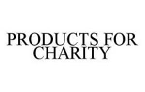 PRODUCTS FOR CHARITY