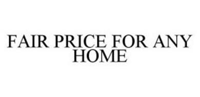FAIR PRICE FOR ANY HOME