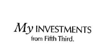 MY INVESTMENTS FROM FIFTH THIRD.