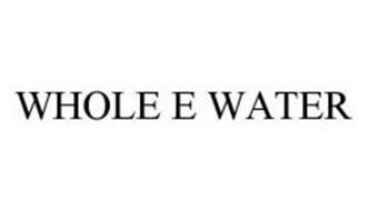 WHOLE E WATER