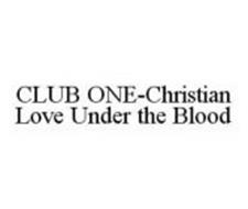 CLUB ONE-CHRISTIAN LOVE UNDER THE BLOOD