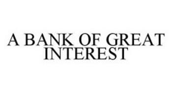 A BANK OF GREAT INTEREST