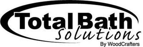 TOTAL BATH SOLUTIONS BY WOODCRAFTERS