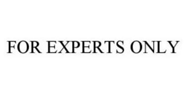 FOR EXPERTS ONLY