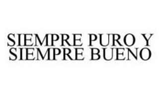 SIEMPRE PURO Y SIEMPRE BUENO