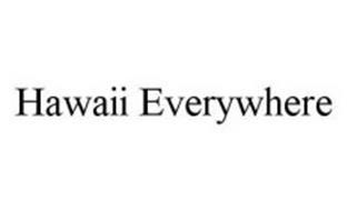 HAWAII EVERYWHERE