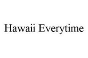 HAWAII EVERYTIME