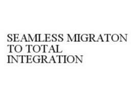 SEAMLESS MIGRATON TO TOTAL INTEGRATION