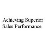 ACHIEVING SUPERIOR SALES PERFORMANCE