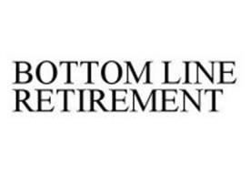 BOTTOM LINE RETIREMENT