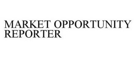 MARKET OPPORTUNITY REPORTER