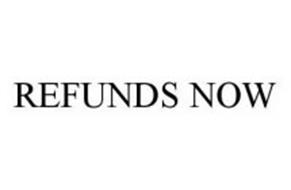 REFUNDS NOW