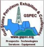 GULF STATES PETROLEUM EXHIBITION & CONFERENCE - GSPEC WWW.GSPEC.ORG PROSPECTS-TECHNOLOGIES SERVICES-EQUIPMENT