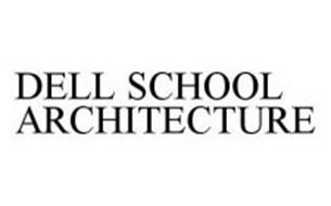 DELL SCHOOL ARCHITECTURE