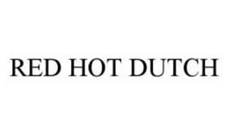 RED HOT DUTCH