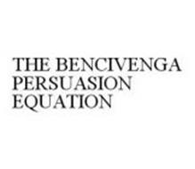 THE BENCIVENGA PERSUASION EQUATION
