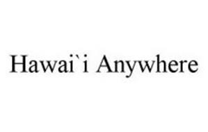 HAWAI`I ANYWHERE