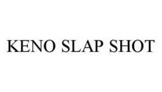 KENO SLAP SHOT