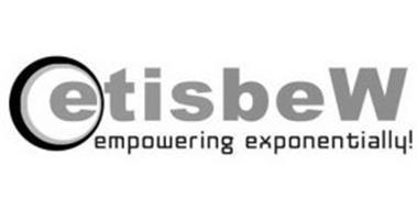 ETISBEW EMPOWERING EXPONENTIALLY!