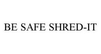 BE SAFE SHRED-IT