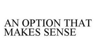 AN OPTION THAT MAKES SENSE