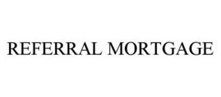REFERRAL MORTGAGE