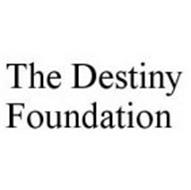 THE DESTINY FOUNDATION