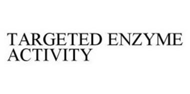 TARGETED ENZYME ACTIVITY