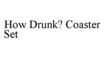 HOW DRUNK? COASTER SET