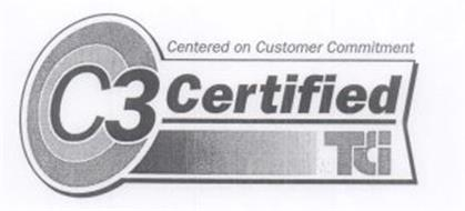 CENTERED ON CUSTOMER COMMITMENT C3 CERTIFIED TCI