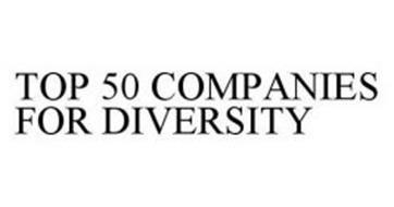 TOP 50 COMPANIES FOR DIVERSITY