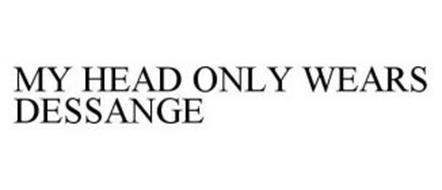 MY HEAD ONLY WEARS DESSANGE