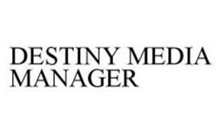 DESTINY MEDIA MANAGER