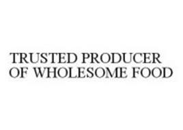 TRUSTED PRODUCER OF WHOLESOME FOOD