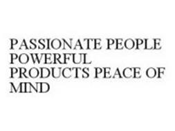 PASSIONATE PEOPLE POWERFUL PRODUCTS PEACE OF MIND